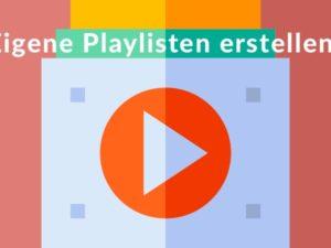 Das MUSIC2BIZ Playlist-Tutorial – So stellen Sie eine eigene Playlist zusammen